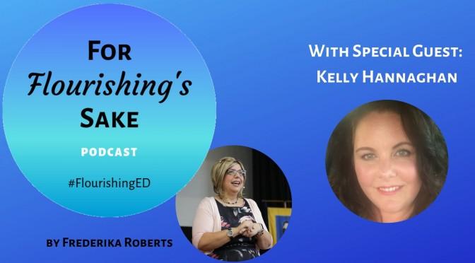 For Flourishing's Sake | Flourishing Podcast | Kelly Hannaghan Episode