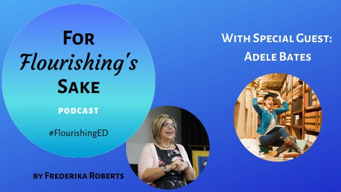 For Flourishing's Sake Podcast | Episode 10 | Adele Bates – Dealing with Challenging Student Behaviour