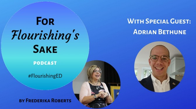 For Flourishing's Sake | Flourishing Podcast | Adrian Bethune - Anti-Bullying week